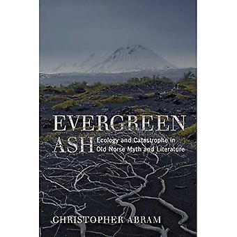 Stedsegrønne aske: Økologi og katastrofe i oldnordisk myte og litteratur