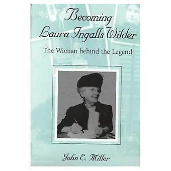 Diventante Laura Ingalls Wilder: Le donne dietro la leggenda (Missouri Biografia)