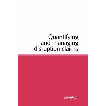 Quantifying and Managing Disruption Claims by Lal & Hamish