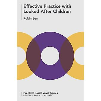 Effective Practice with Looked After Children by Sen & Robin