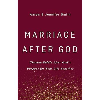 Marriage After God by Smith