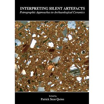 Interpreting Silent Artefacts: Petrographic Approaches to Archaeological Ceramics