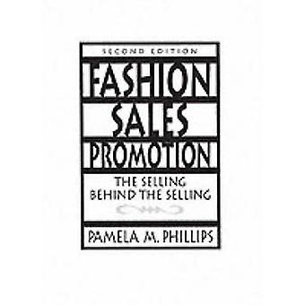 Fashion Sales Promotion The Selling Behind the Selling by Phillips & Pamela