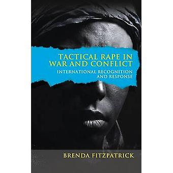 Tactical Rape in War and Conflict by Brenda Fitzpatrick