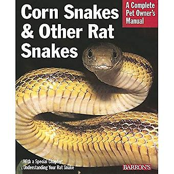 Corn Snakes and Other Rat Snakes (A Complete Pet Owner's Manual)