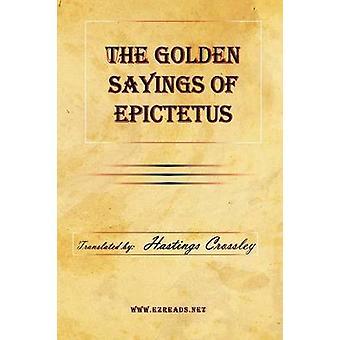 The Golden Sayings of Epictetus by Epictetus