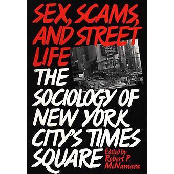 Geslacht zwendels en leven op straat de sociologie van New York stad Times Square door McNamara & Robert P.