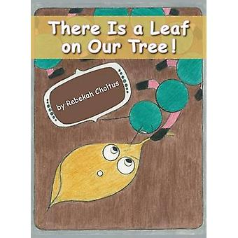 There Is a Leaf on Our Tree by Choltus & Rebekah L