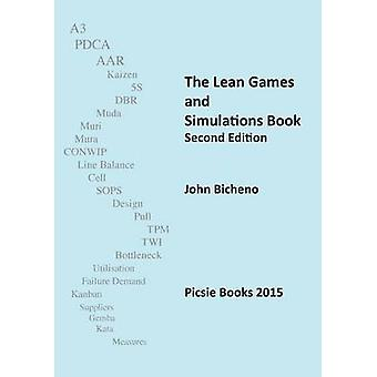The Lean Games and Simulations Book by Bicheno & John