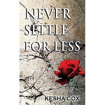 Never Settle for Less by Cox & Kesha