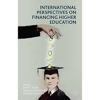International Perspectives on Financing Higher Education by Brada & Josef C.