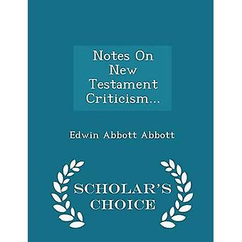 Notes On New Testament Criticism...  Scholars Choice Edition by Abbott & Edwin Abbott
