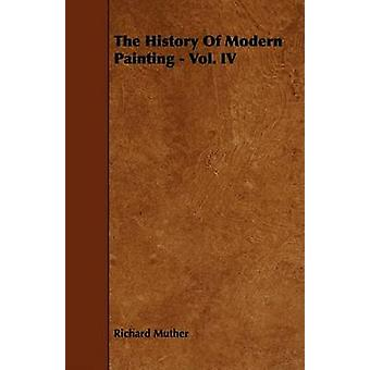 The History Of Modern Painting  Vol. IV by Muther & Richard