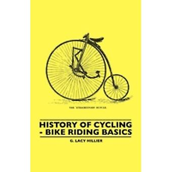 History of Cycling  Bike Riding Basics by Hillier & G. Lacy