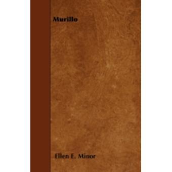 Murillo by Minor & Ellen E.