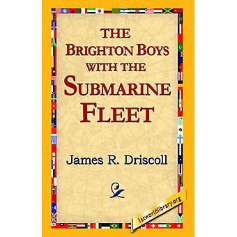 Los Brighton Boys con la Flota De submarinos de Driscoll & James R.