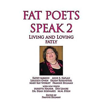 Fat Poets Speak 2 Living and Loving Fatly by Zellman & Frannie
