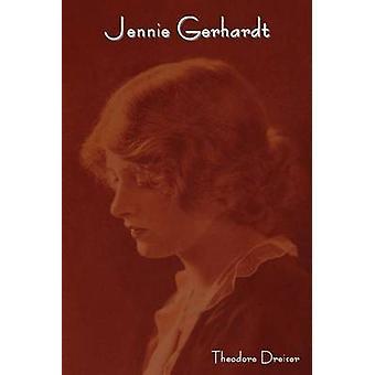 Jennie Gerhardt by Dreiser & Theodore