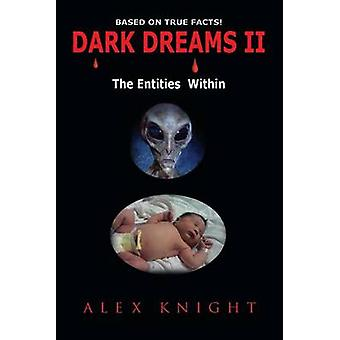 Dark Dreams II the Entities Within by Knight & Alex