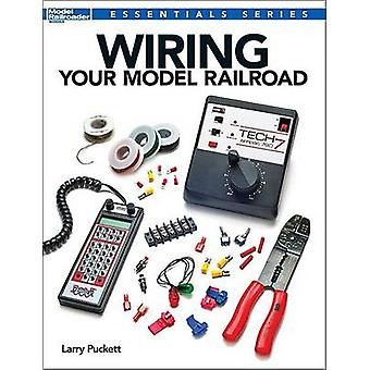Wiring Your Model Railroad by Puckett & Larry