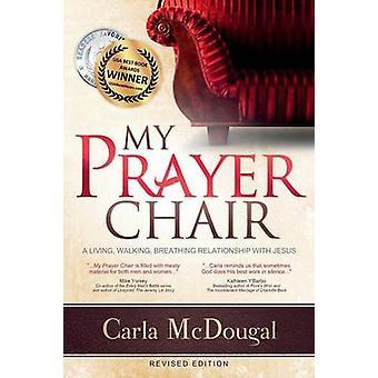 My Prayer Chair by McDougal & Carla