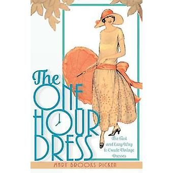 One Hour Dress17 EasytoSew Vintage Dress Designs From 1924 Book 1 by Picken & Mary Brooks