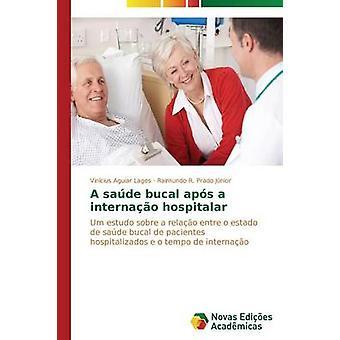 A sade bucal aps a internao hospitalar by Aguiar Lages Vincius