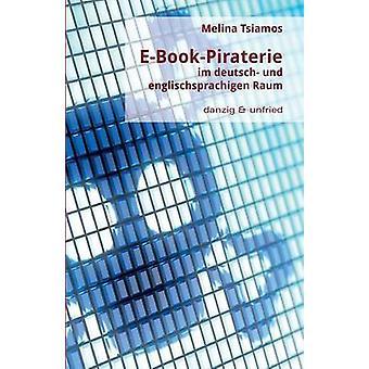 EBookPiraterie Im Deutsch Und Englischsprachigen Raum by Tsiamos & Melina