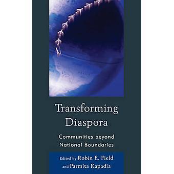 Transforming Diaspora Communities Beyond National Boundaries by Field & Robin E.
