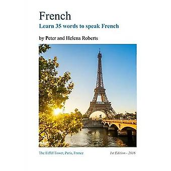 FRENCH  Learn 35 words to speak French by Roberts & Peter