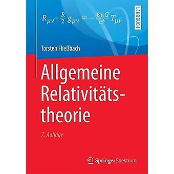 Allgemeine Relativittstheorie by Fliebach & Torsten
