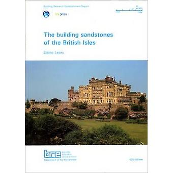 The Building Sandstones of the British Isles - (BR 84) by Elaine Leary
