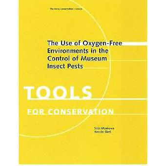 The Use of Oxygen-Free Environments in the Control  of Museum Insect