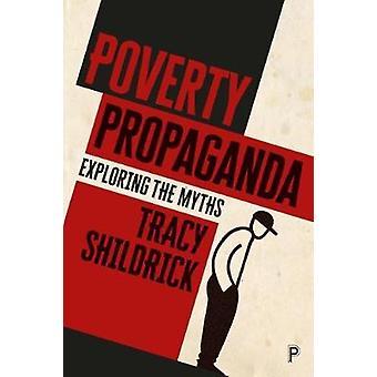 Propagande de la pauvreté - explorant les mythes par Tracy Shildrick - 97814473