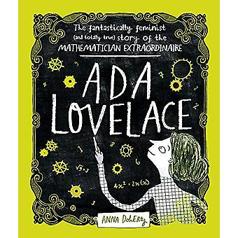 Ada Lovelace - The Fantastically Feminist (and Totally True) Story of