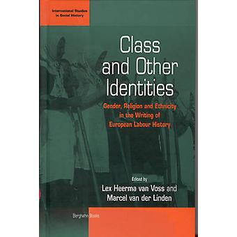 Class and Other Identities - Gender - Religion - and Ethnicity in the
