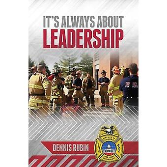 It's Always About Leadership by Dennis Rubin - 9781593704216 Book