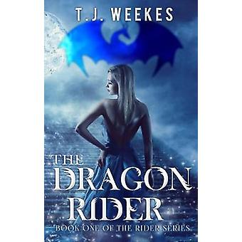 The Dragon Rider by T. J. Weekes - 9781784654863 Book