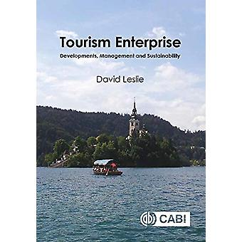 Tourism Enterprise - Developments - Management and Sustainability by D