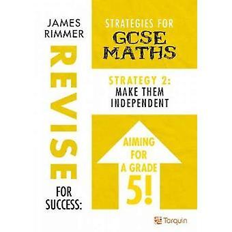 Make Them Independent - Strategies for GCSE Mathematics - 2 - Strategy 2
