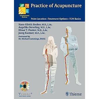 Practice of Acupuncture - Point Location - Techniques - Treatment Opti