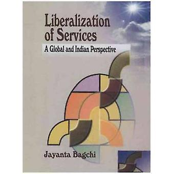 Liberalization of Services - A Global and Indian Perspective by Jayant