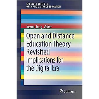 Open and Distance Education Theory Revisited - Implications for the Di