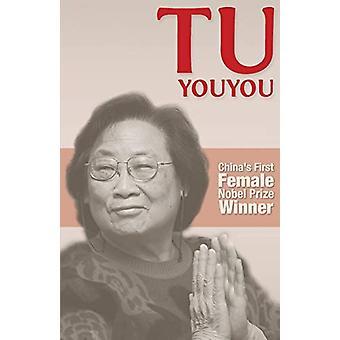 Tu Youyou - China's First Female Nobel Prize Winner by Liping Liu - 97