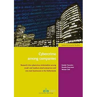 Cybercrime Among Companies - Research into Cybercrime Victimisation Am