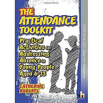 The Attendance Toolkit: Practical Strategies for Addressing Absence
