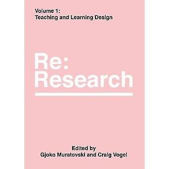 Teaching and Learning Design - RE - Research - Volume 1 by Gjoko Murato