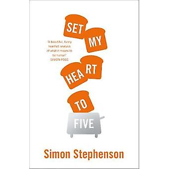 Set My Heart to Five by Simon Stephenson - 9780008354206 Book