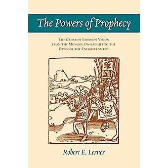 The Powers of Prophecy - The Cedar of Lebanon Vision from the Mongol O