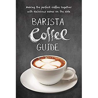 Barista Coffee Guide - 9781760790783 Book